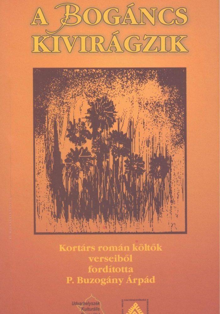 P. Buzogány Árpád: A bogáncs kivirágzik. Kortárs román költők verseiből
