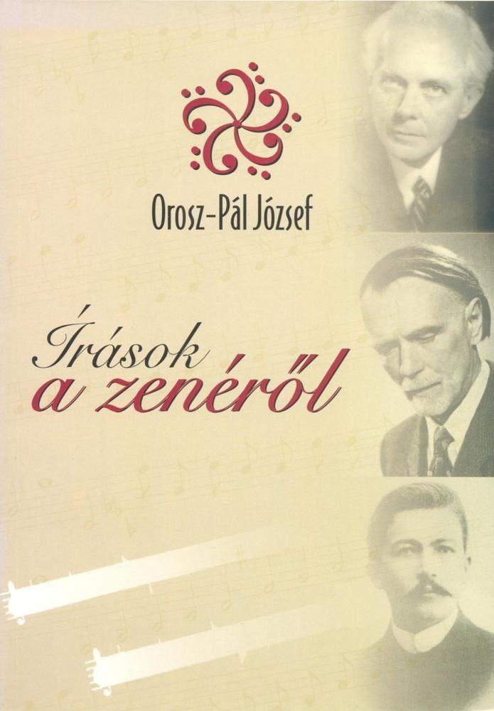 Orosz-Pál József: Írások a zenéről