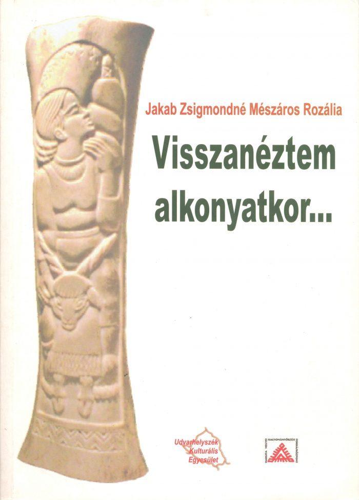 Jakab Zsigmondné Mészáros Rozália:Visszanéztem alkonyatkor