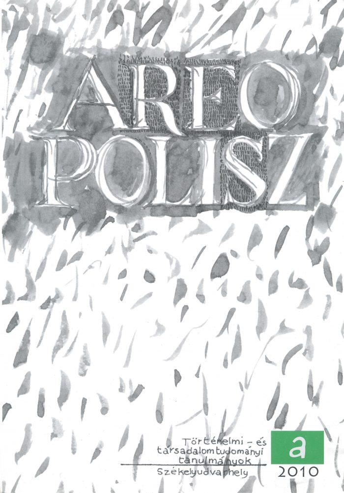 Areopolisz. Történelmi és társadalomtudományi tanulmányok 2010