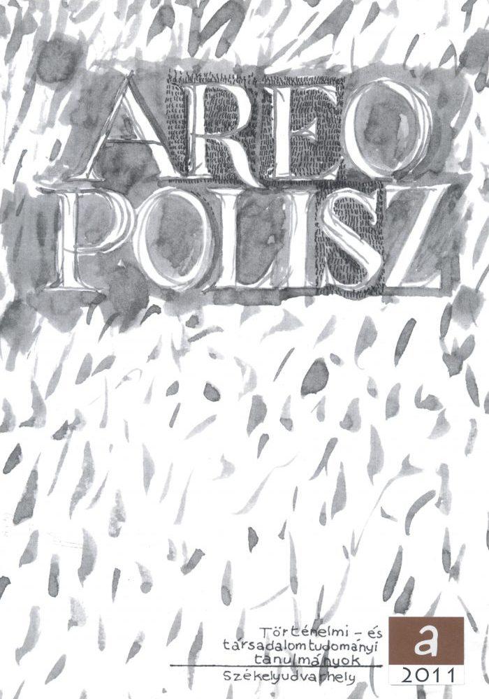 Areopolisz. Történelmi és társadalomtudományi tanulmányok 2011