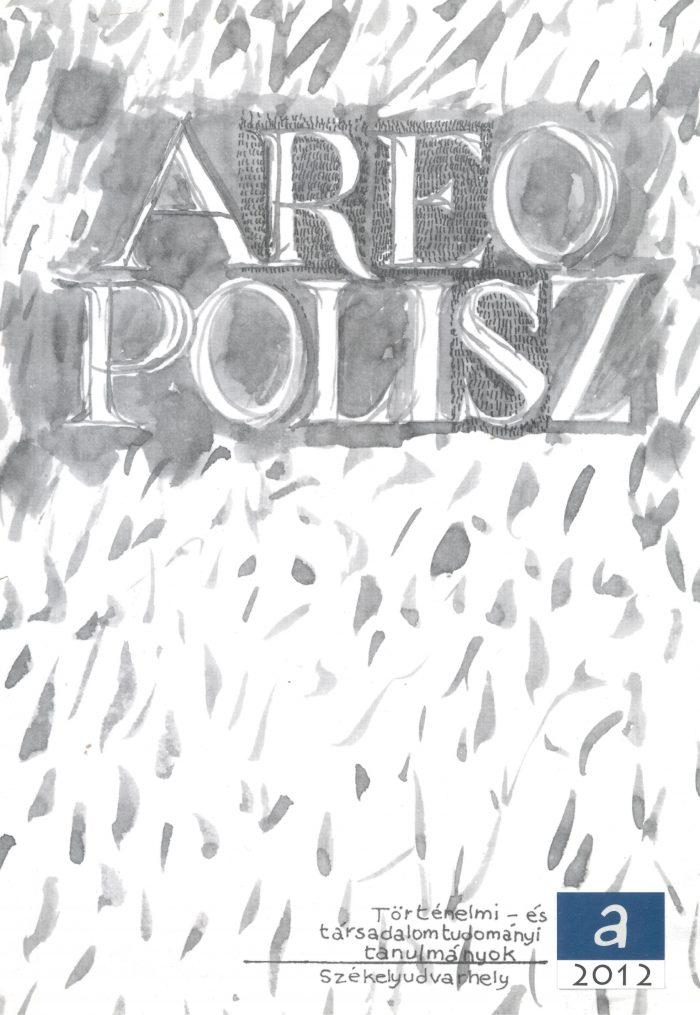 Areopolisz. Történelmi és társadalomtudományi tanulmányok 2012