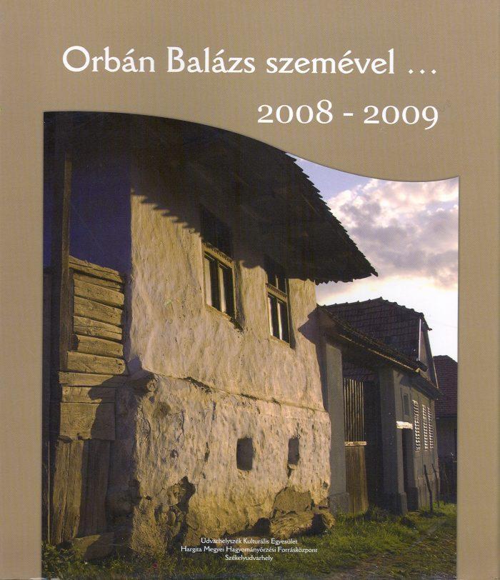 Orbán Balázs szemével... 2008-2009 – fotóalbum